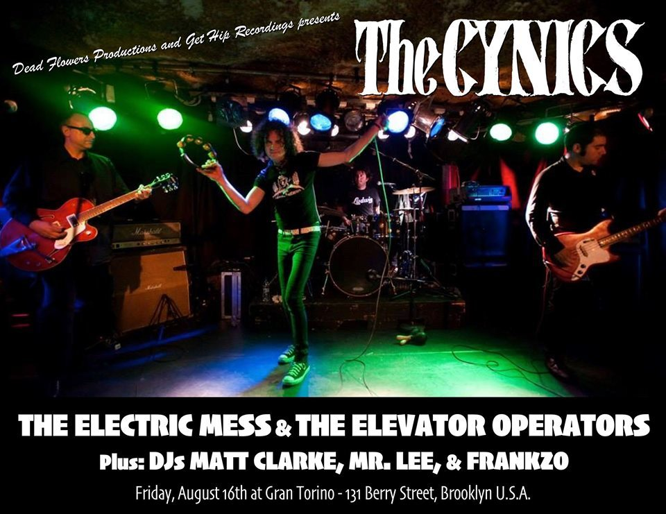 Dead Flowers Production and Get Hip Recordings presents, The Cynics with The Electric Mess and The Elevator Operators