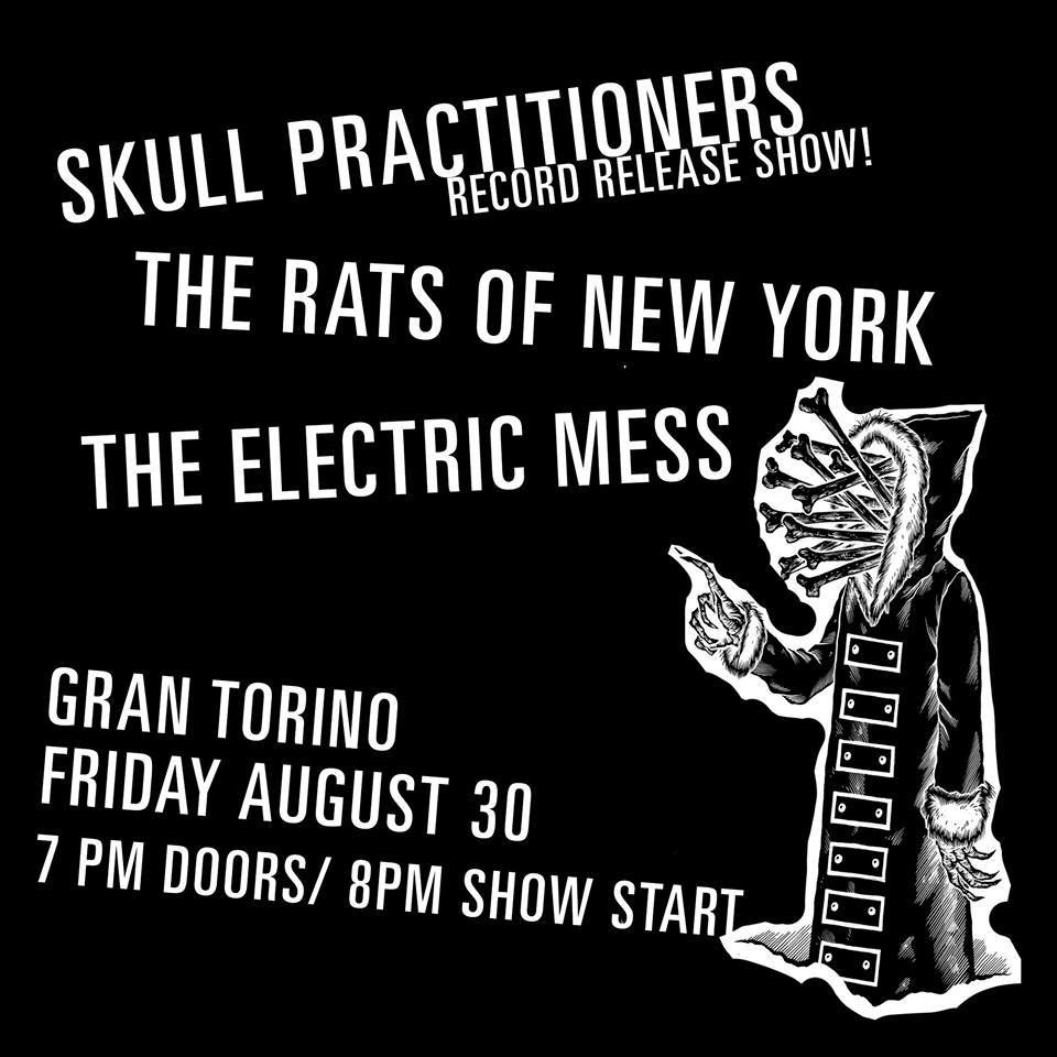 Friday 8/30 - Skull Practitioners record release at Gran Torino! Stacked bill with The Rats of New York and The Electric Mess